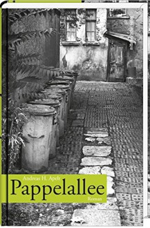 Pappelallee: Roman - Andreas H. Apelt