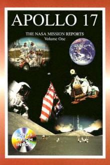 Apollo 17: The NASA Mission Reports Vol 1: Apogee Books Space Series 29 - Robert Godwin