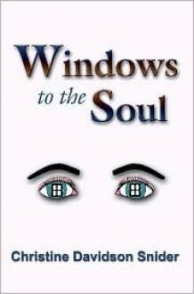 Windows to the Soul - Christine Snider