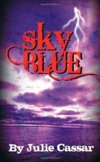 Sky Blue (The Ruby Blue Series) (Volume 3) - Julie Cassar