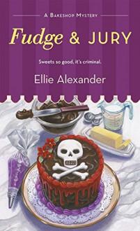 Fudge and Jury - Ellie Alexander