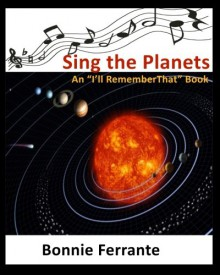 Sing the Planets: I'll Remember That (Volume 1) - Bonnie Ferrante