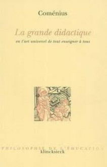 Grande Didactique: ou l'art universel de tout enseigner à tous - Jan Amos Komenský