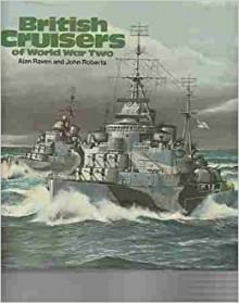 British Cruisers of World War Two - Alan Raven