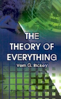 Theory of Everything - Vern G. Rickey