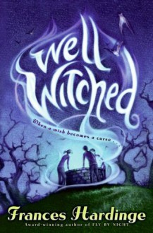 Well Witched - Frances Hardinge