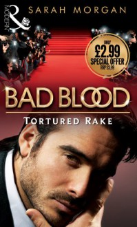 Tortured Rake (Bad Blood #1) - Sarah Morgan