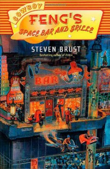 Cowboy Feng's Space Bar and Grille - Steven Brust