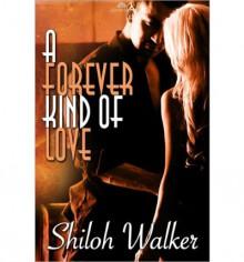A Forever Kind of Love - Shiloh Walker