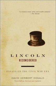 Lincoln Reconsidered: Essays on the Civil War Era - David Herbert Donald