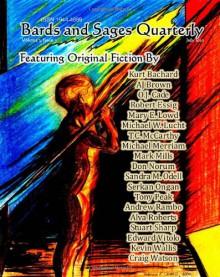Bards and Sages Quarterly: July 2010 - Kurt Bachard, A.J. Brown, O.J. Cade, Robert Essig, Mary E. Lowd, Michael W. Lucht, T.C. McCarthy, Michael Merriam, Mark Mills, Don Norum, Sandra M. Odell, Serkan Ongan, Andrew Rambo, Alva Roberts, Julie Ann Dawson, Tony Peak