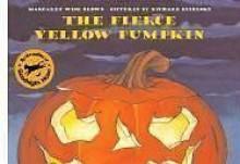 The Fierce Yellow Pumpkin - Margaret Wise Brown, Richard Egielski