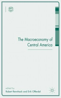 Macroeconomy of Central America - Robert Rennhack