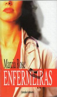 Enfermeiras - Marcia Rose