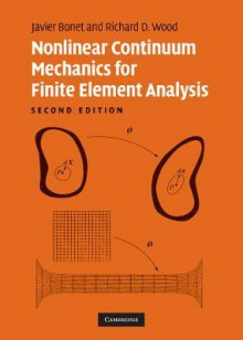 Nonlinear Continuum Mechanics for Finite Element Analysis - Javier Bonet, Richard D. Wood