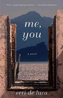 [Me, You] (By: Erri De Luca) [published: November, 2011] - Erri De Luca