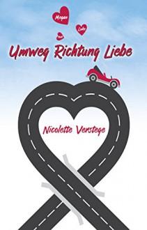 Umweg Richtung Liebe - Nicolette Verstege