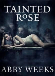 Tainted Rose: Motorcycle Dark Romance 2 - Abby Weeks