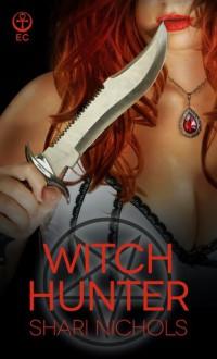 Witch Hunter - Shari Nichols