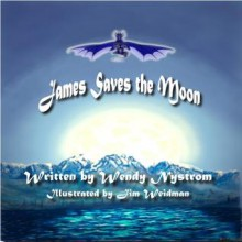 James Saves the Moon - Wendy Nystrom