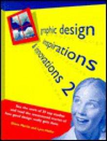Graphic Design: Inspirations & Innovations 2 - Lynn Haller