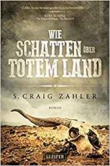 Wie Schatten über totem Land: Roman - S. Craig Zahler, Madeleine Seither