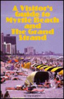 A Visitors Guide to Myrtle Beach and the Grand Strand - Trip Dubard