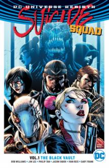 Suicide Squad Vol. 1: The Black Vault (Rebirth) - Rob Williams,Jim Lee,Philip Tan