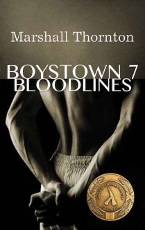 Boystown 7: Bloodlines - Marshall Thornton