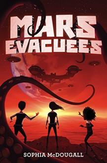 Mars Evacuees - Sophia McDougall