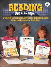 Reading Doodleloops: Creative Whole Language Activities for Beginning Readers - Sandy Baker