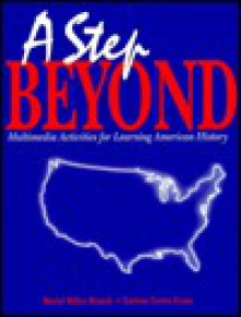 A Step Beyond: Multimedia Activities for Learning American History - Muriel Miller Branch