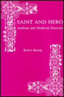 Saint and Hero: Andreas and Medieval Doctrine - Robert Boenig
