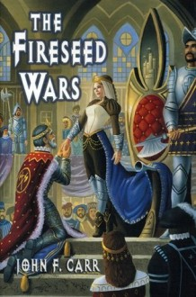 The Fireseed Wars - John F. Carr