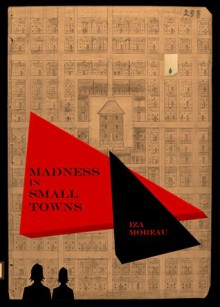 Madness in Small Towns (Small Town Series, Book 2) - Iza Moreau