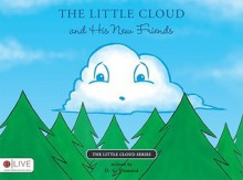 The Little Cloud and His New Friends - D.G. Flamand