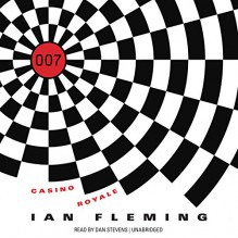 Casino Royale: James Bond, Book 1 - Ian Fleming, Dan Stevens, Ian Fleming Ltd.