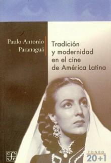 Tradicin y Modernidad En El Cine de Am'rica Latina - Paulo Antonio Paranagua