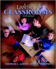 Looking in Classrooms, Mylabschool Edition - Jere Brophy