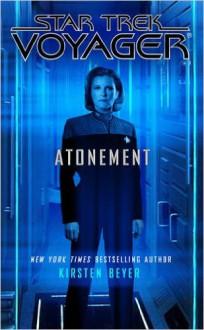 Star Trek: Voyager: Atonement - Kirsten Beyer