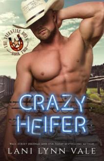 Crazy Heifer (The Valentine Boys Book 2) Kindle Edition - Lani Lynn Vale