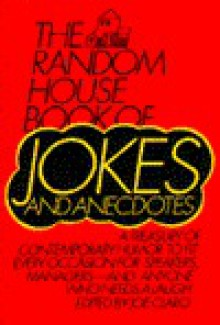 Random House Book of Jokes and Anecdotes: For Speakers, Mngrs, & Anyone Who Need a Laugh - Joseph Claro