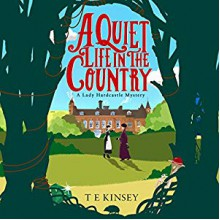 A Quiet Life In The Country - T E Kinsey,Elizabeth Knowelden