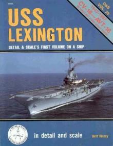 USS Lexington in Detail and Scale - D & S Vol. 29 - Bert Kinzey