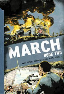 March: Book Two - Andrew Aydin,Nate Powell,John Robert Lewis