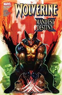 Wolverine: Manifest Destiny #4 (of 4) (Wolverine: Manifest Destiny Vol. 1) - Jason Aaron, Stephen Segovia, Paco Luque, David Wilkins III, Noah Salonga, John Rauch