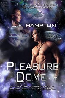 Pleasure Dome - L. F. Hampton