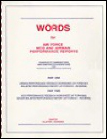 Words for Air Force NCO and airman performance reports: Examples of commendations and constructive suggestions for thorough performance reports - Donald R. Wilson