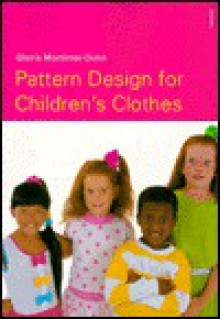 Pattern Design for Children's Clothes - Gloria Mortimer-Dunn