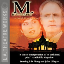 M. Butterfly - David Henry Hwang, L.A. Theatre Works, Margaret Atwood, Tony Wong, John Lithgow, David Dukes